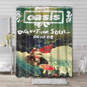 Oasis Dig Out Your Soul Shower Curtain Bathroom Decoration
